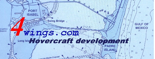 4wings.com Hovercraft development  252 Industrial Drive unit #4 Port Isabel - 78578 - Texas, US Tel.: (956)943 5150